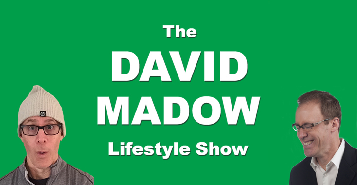 The David Madow Lifestyle Show